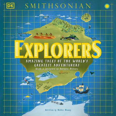 Explorers: Amazing Tales of the Worlds Greatest Adventures Audiobook, by Nellie Huang