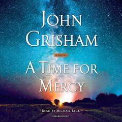 A Time for Mercy: A Jack Brigance Novel Audiobook, by
