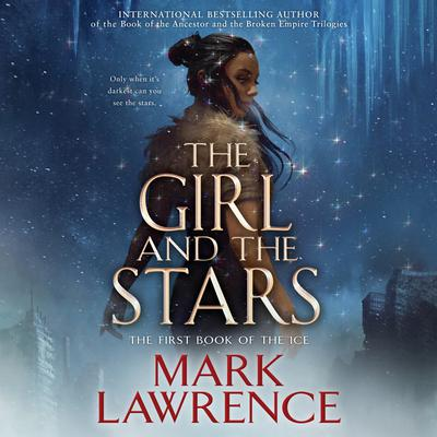 The Girl and the Stars Audiobook, by Mark Lawrence