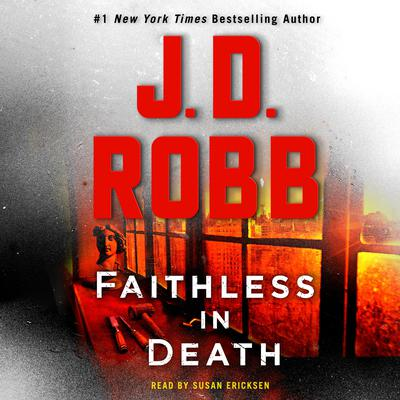 Faithless in Death: An Eve Dallas Novel Audiobook, by