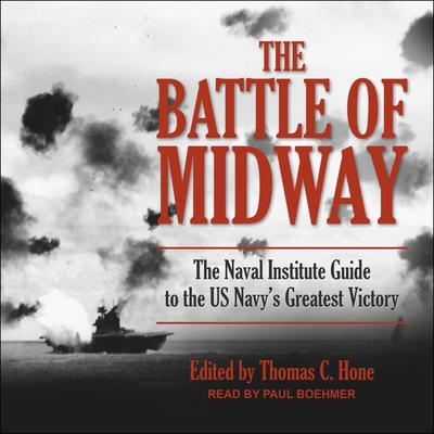 The Battle of Midway: The Naval Institute Guide to the U.S. Navys Greatest Victory Audiobook, by