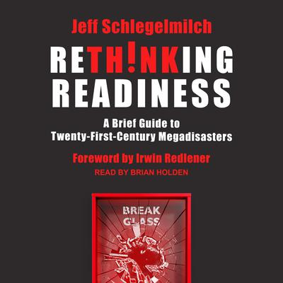 Rethinking Readiness: A Brief Guide to Twenty-First-Century Megadisasters Audiobook, by Jeff Schlegelmilch