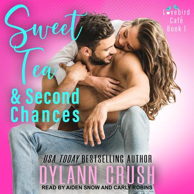 Sweet Tea & Second Chances Audiobook, by Dylann Crush