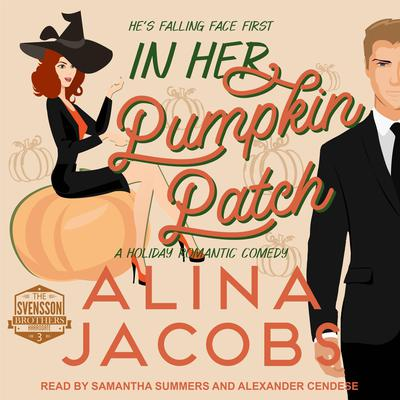 In Her Pumpkin Patch: A Holiday Romantic Comedy Audiobook, by Alina Jacobs