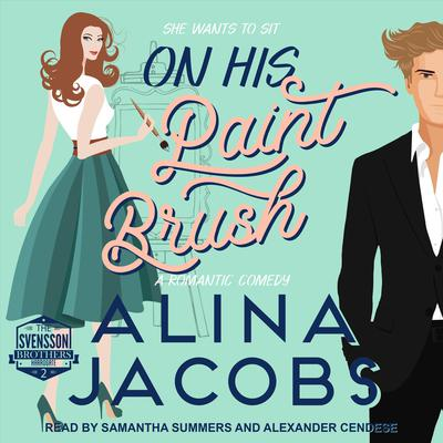 On His Paintbrush: A Romantic Comedy Audiobook, by Alina Jacobs
