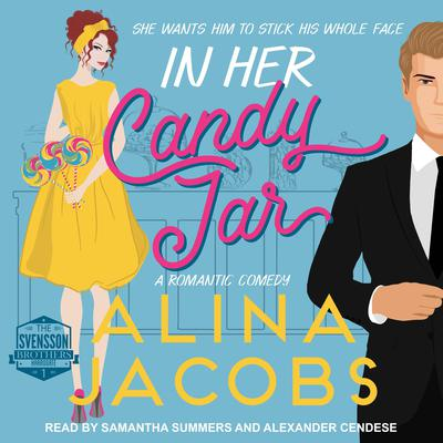 In Her Candy Jar: A Romantic Comedy Audiobook, by Alina Jacobs