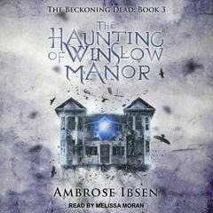 The Haunting of Winslow Manor Audiobook, by Ambrose Ibsen