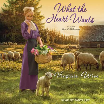 What the Heart Wants Audiobook, by Virginia Wise
