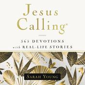 Jesus Calling, 365 Devotions with Real-Life Stories, with Full Scriptures: 365 Devotions with Real-Life Stories, with Full Scriptures Audiobook, by Sarah Young