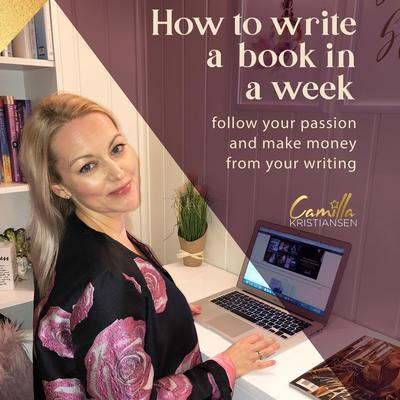 How to write a book in a week! Follow your passion and make money from your writing Audiobook, by Camilla Kristiansen