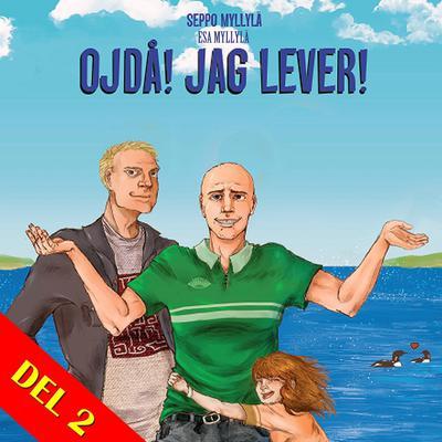 Ojdå! Jag Lever! (Del 2) Audiobook, by Seppo Myllylä