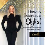 How to Start Out as a Stylist! Become a Stylist Wherever You Live in the World