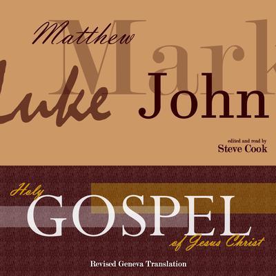 Holy Gospel of Jesus Christ: According to Matthew, Mark, Luke, John Audiobook, by