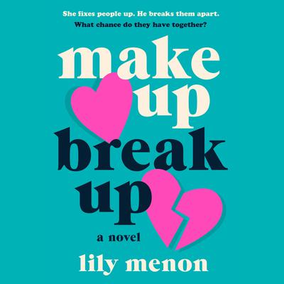 Make Up Break Up: A Novel Audiobook, by Lily Menon