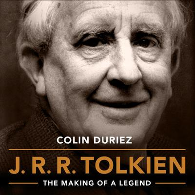 J.R.R. Tolkien: The Making of a Legend Audiobook, by