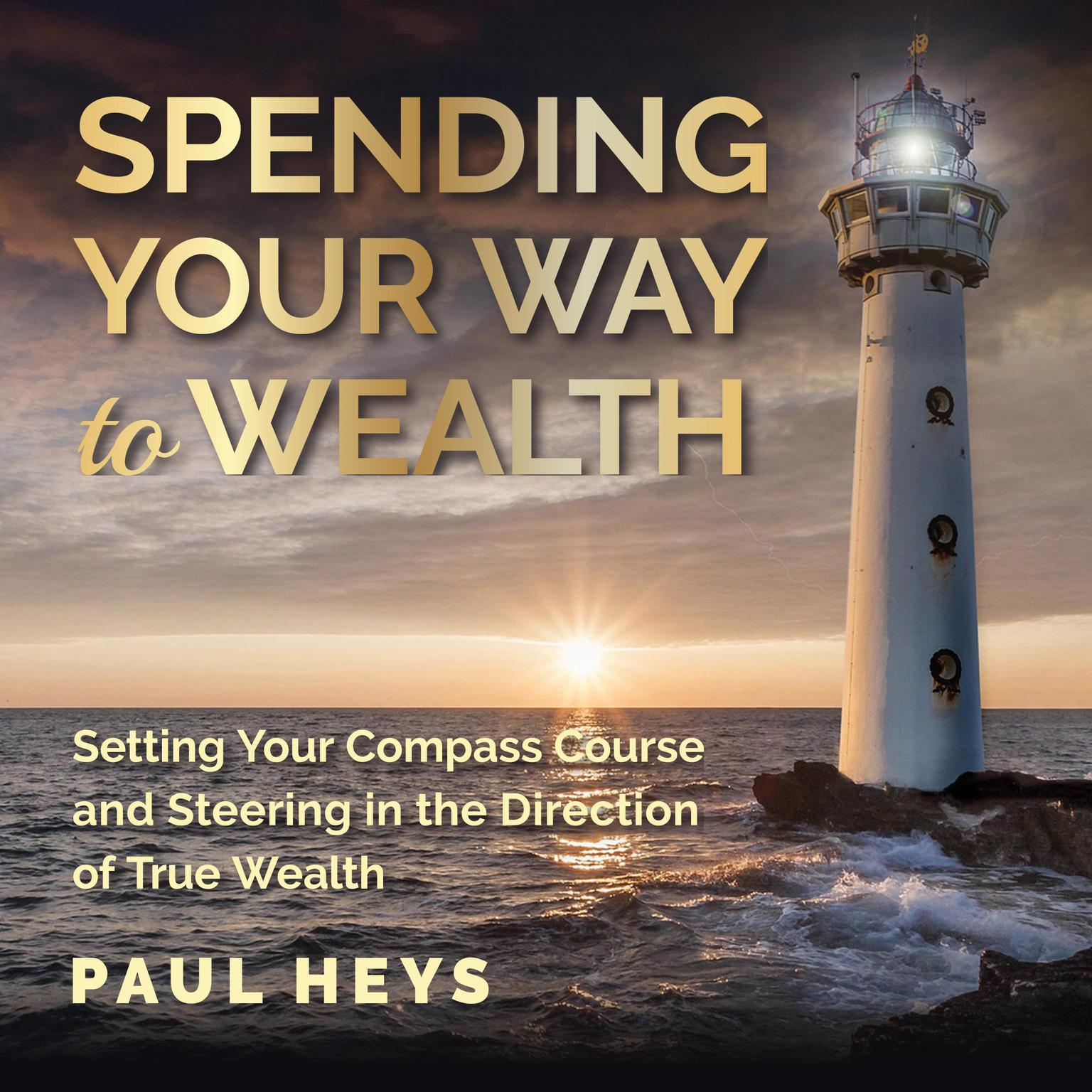 Printable Spending Your Way to Wealth (Abridged) Audiobook Cover Art