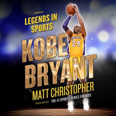 Kobe Bryant: Legends in Sports Audiobook, by Matt Christopher