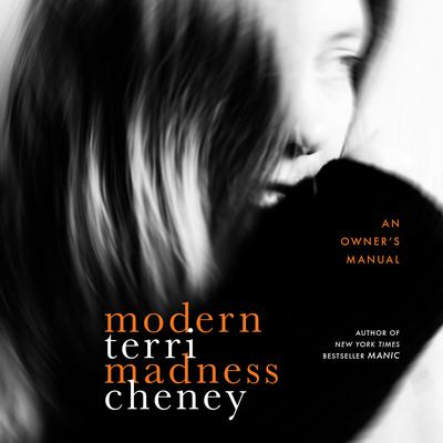 Modern Madness: An Owners Manual Audiobook, by Terri Cheney