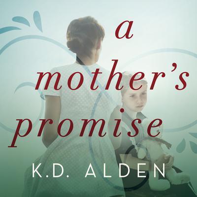 A Mothers Promise Audiobook, by K. D. Alden
