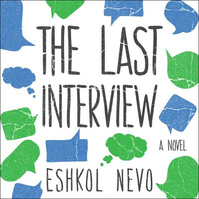 The Last Interview: A Novel Audiobook, by Eshkol Nevo