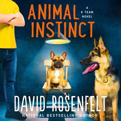 Animal Instinct: A K Team Novel Audiobook, by