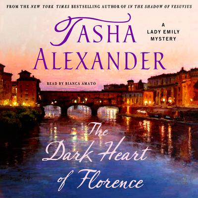 The Dark Heart of Florence: A Lady Emily Mystery Audiobook, by