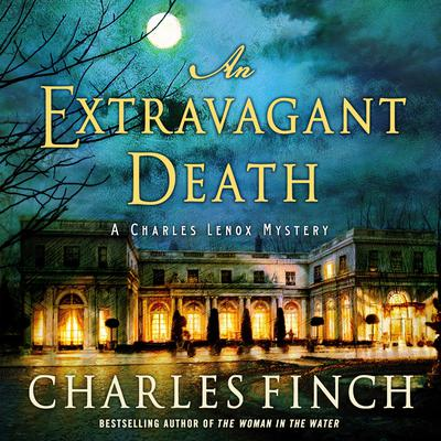 An Extravagant Death: A Charles Lenox Mystery Audiobook, by