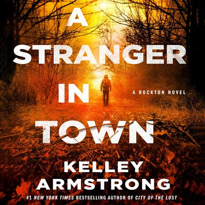 A Stranger in Town: A Rockton Novel Audiobook, by