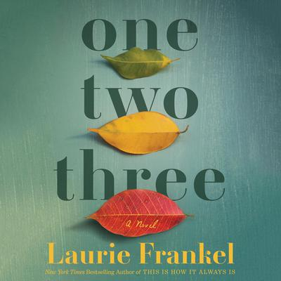 One Two Three: A Novel Audiobook, by Laurie Frankel