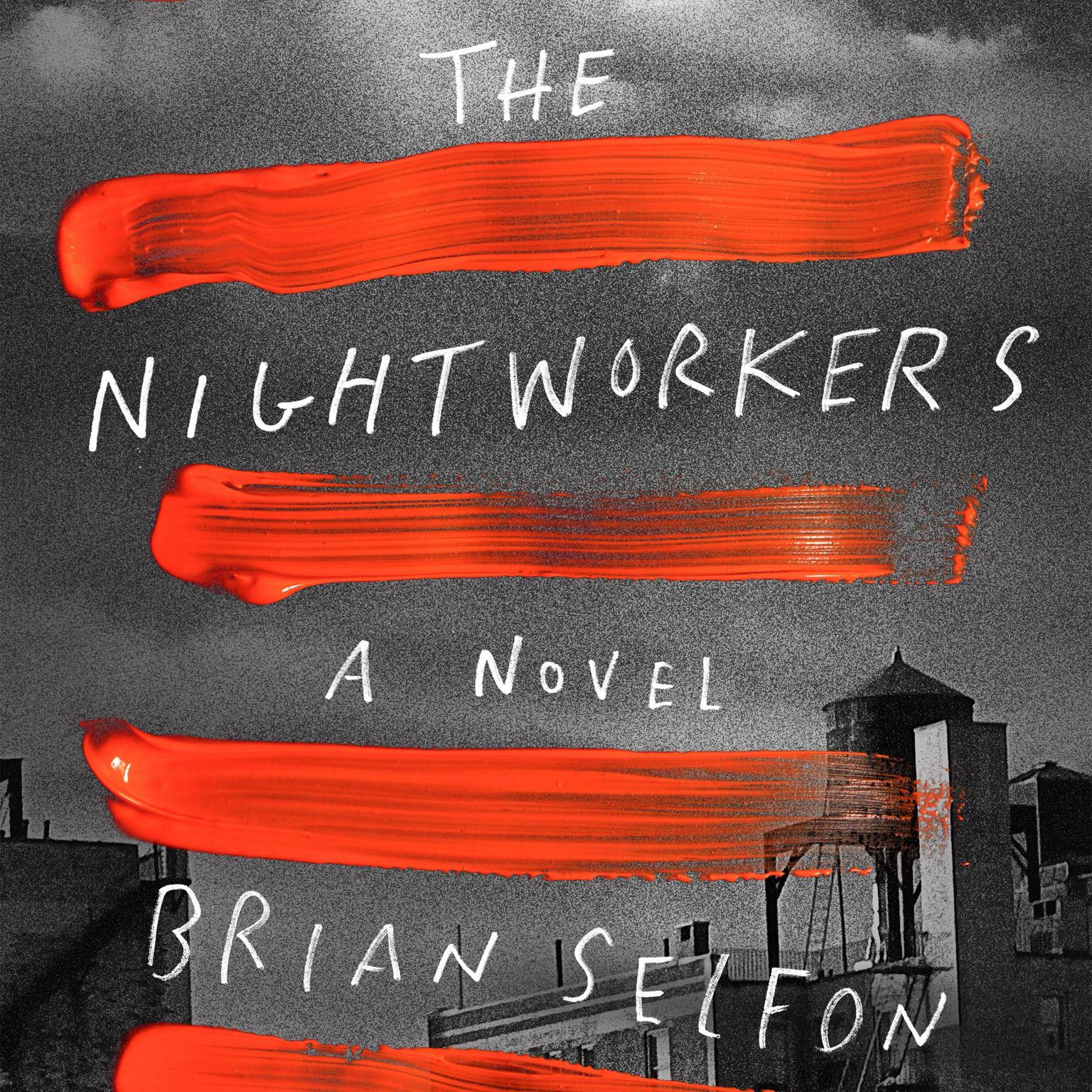 The Nightworkers: A Novel Audiobook, by Brian Selfon