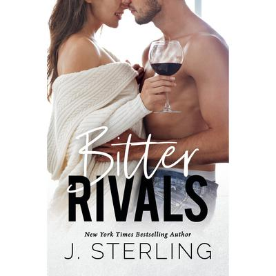 Bitter Rivals : An Enemies to Lovers Romance Audiobook, by J. Sterling