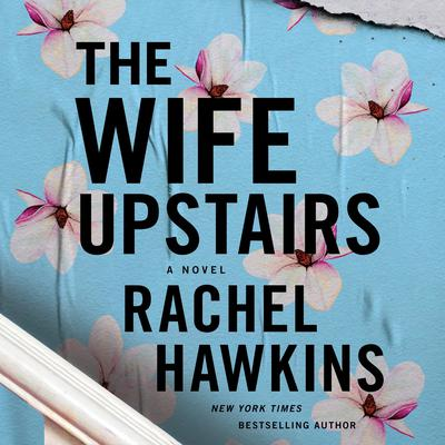 The Wife Upstairs: A Novel Audiobook, by