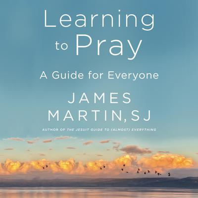 Learning to Pray: A Guide for Everyone Audiobook, by