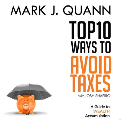 Top 10 Ways to Avoid Taxes Audiobook, by Mark J. Quann