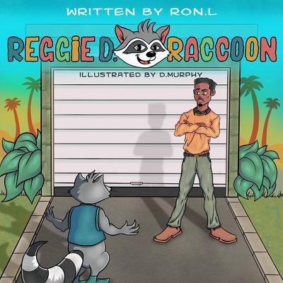 Reggie D. Raccoon  Audiobook, by Ron L.