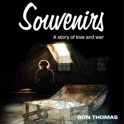 Souvenirs: A story of love and war Audiobook, by Ron Thomas