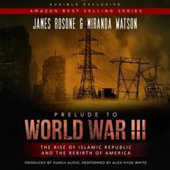 A Prelude to World War III Audiobook, by James Rosone, Miranda Watson
