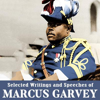 Selected Writings and Speeches of Marcus Garvey Audiobook, by Marcus Garvey