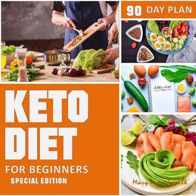 Keto Diet 90 Day Plan for Beginners (Special Edition) Ketogenic Diet Plan Audiobook, by Mary June Smith