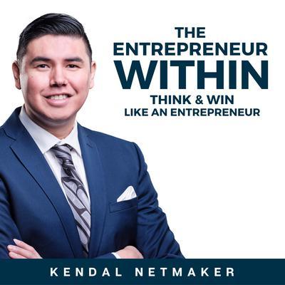 The Entrepreneur Within: Think & Win Like An Entrepreneur Audiobook, by Kendal Netmaker