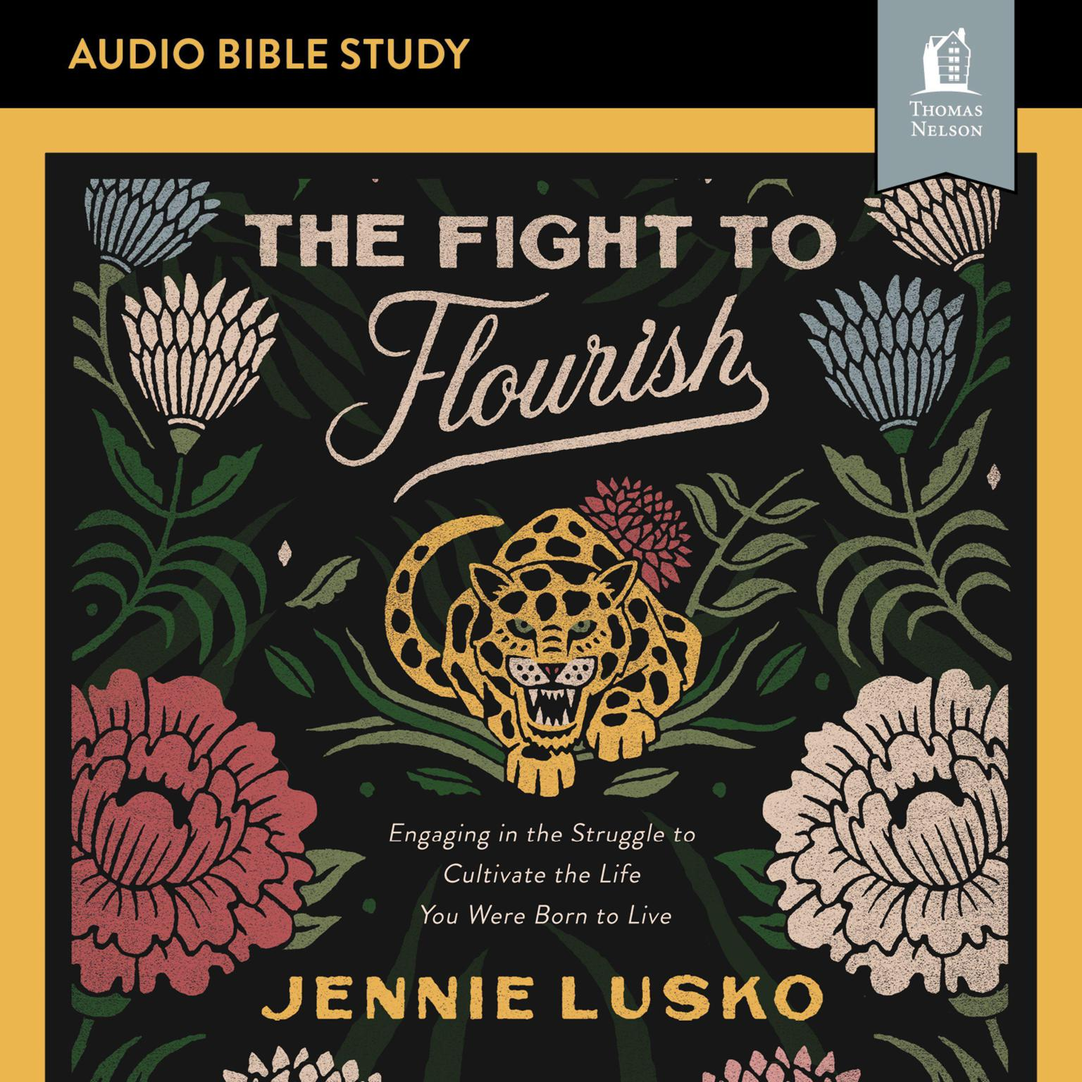 Printable The Fight to Flourish: Audio Bible Studies: Engaging in the Struggle to Cultivate the Life You Were Born to Live Audiobook Cover Art
