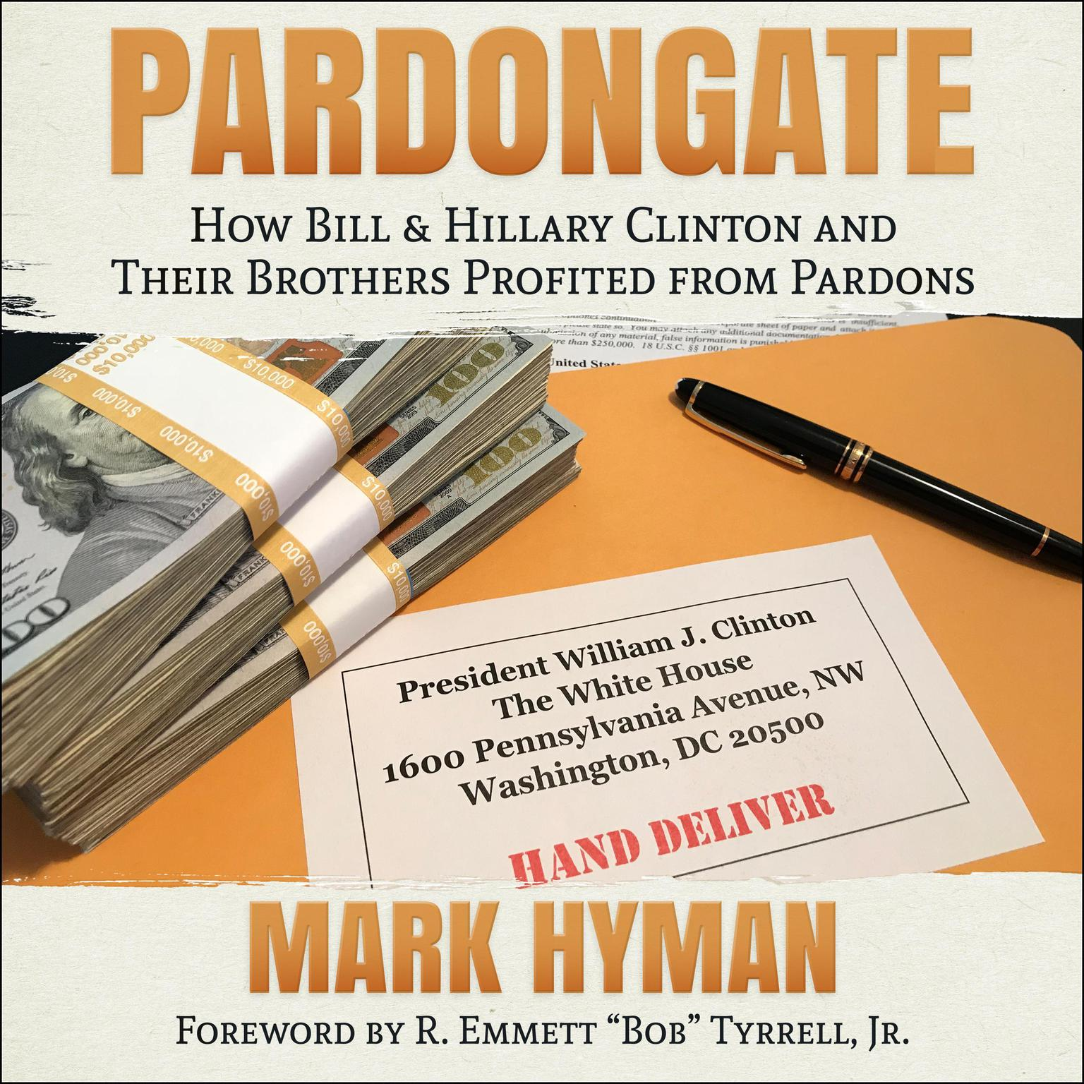 Pardongate: How Bill & Hillary Clinton and Their Brothers Profited from Pardons Audiobook, by Mark Hyman