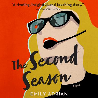 The Second Season: A Novel Audiobook, by Emily Adrian