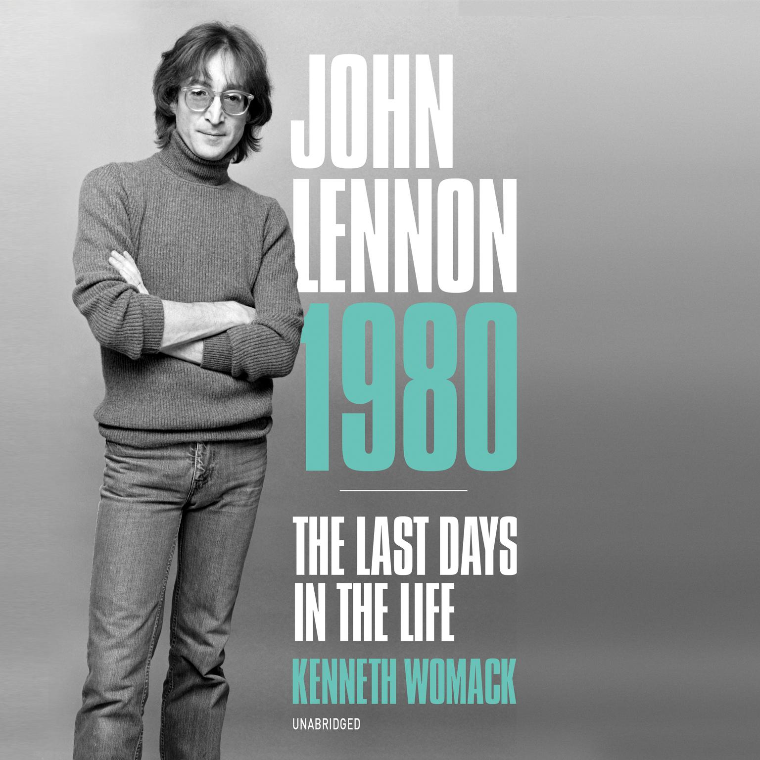 John Lennon 1980: The Last Days in the Life Audiobook, by Kenneth Womack