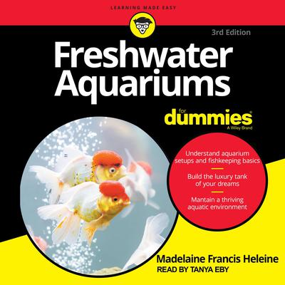 Freshwater Aquariums For Dummies: 3rd Edition Audiobook, by Madelaine Francis Heleine