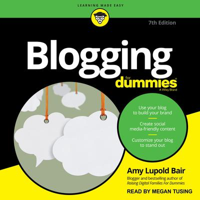 Blogging For Dummies: 7th Edition Audiobook, by