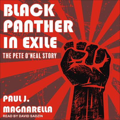 Black Panther in Exile: The Pete ONeal Story Audiobook, by Paul J. Magnarella