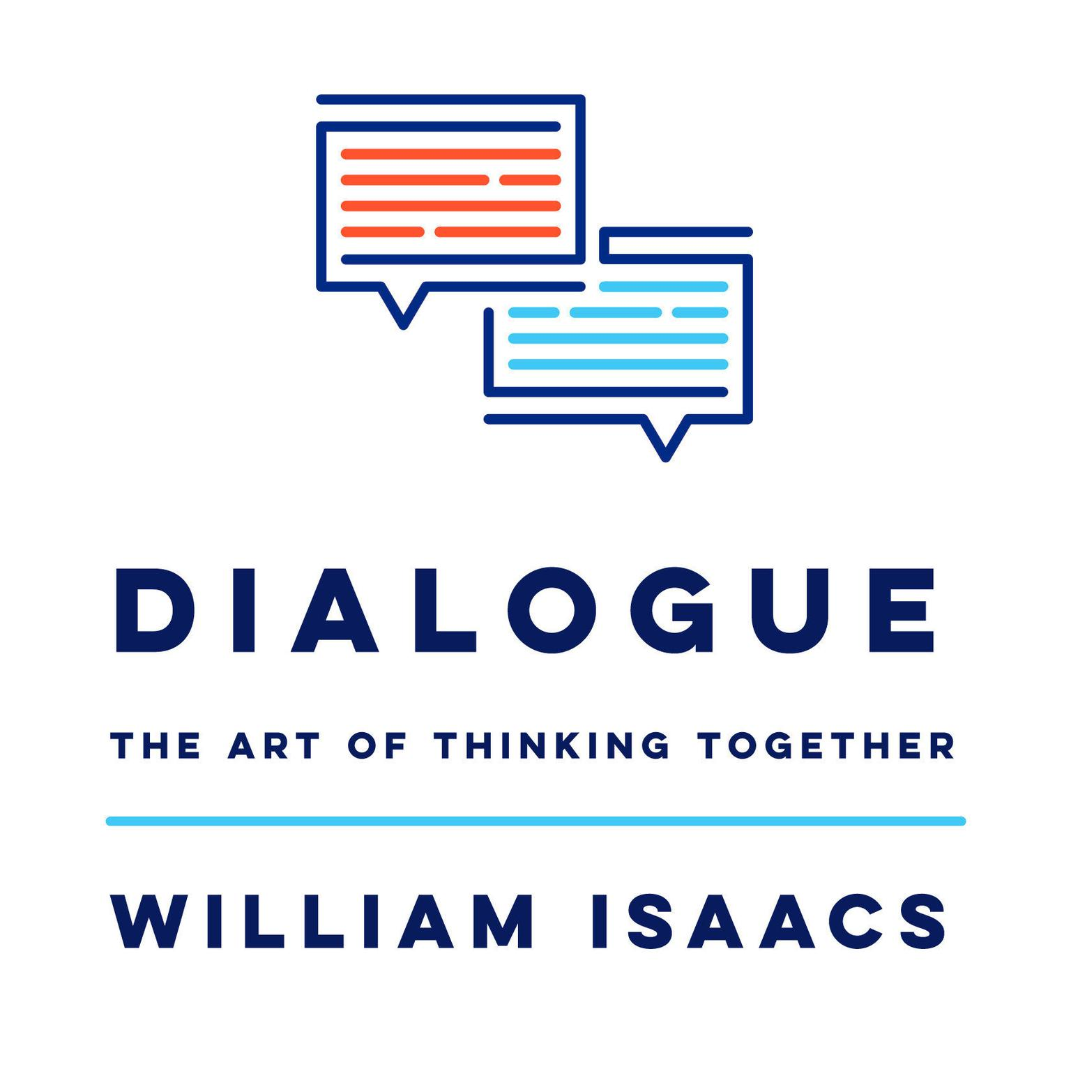 Dialogue: The Art Of Thinking Together Audiobook, by William Isaacs
