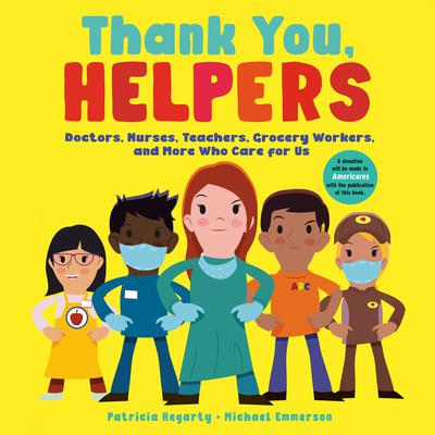 Thank You, Helpers!: Doctors, Nurses, Teachers, Grocery Workers, and More Who Care for Us Audiobook, by Patricia Hegarty