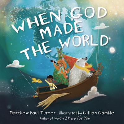 When God Made the World Audiobook, by Matthew Paul Turner